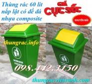 Thùng rác 60 lít nắp lật nhựa composite giá rẻ call 0984423150 – Huyền