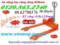 Bán xe nâng tay càng siêu rộng 838mm giá siêu rẻ call 01208652740 – Huyền