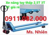 Phân phối xe nâng tay thấp 3 tấn giá rẻ tại tiền giang- lh 0911.082.000