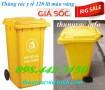 Thùng rác y tế 120 lít, thùng rác nhựa 120 lít màu vàng giá siêu rẻ - giảm giá