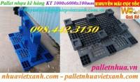 Pallet nhựa kê hàng 1000x600x100mm giá rẻ, siêu cạnh tranh call 0984423150 Huyền