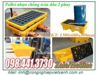 Pallet nhựa chống tràn dầu loại 2 phuy và 4 phuy nhập khẩu gía sốc