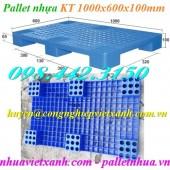 Pallet nhựa kê hàng 1000x600x100mm giá rẻ call 0984423150 – Huyền