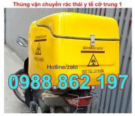 Thùng vận chuyển rác thải y tế, thùng chở hàng, thùng chở hàng sau xe máy, thùng