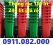 Địa điểm bán thùng rác 240 lít giá rẻ ở Bạc liêu- thùng rác 120 lít 660 lít- 091